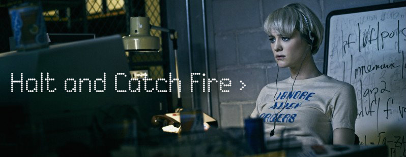 Série TV : Halt and Catch Fire